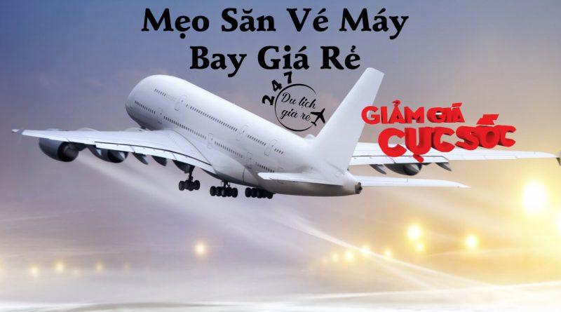 Bật mí cách săn vé máy bay giá rẻ Việt Nam rẻ nhất có thể
